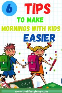 HOW TO MAKE MORNINGS WITH KIDS EASIER